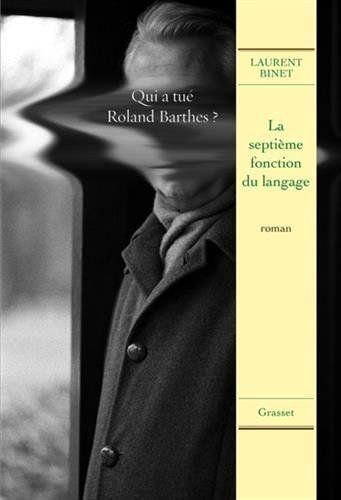 La septième fonction du langage: roman de Laurent Binet http://www.amazon.fr/dp/2246776015/ref=cm_sw_r_pi_dp_Csv9vb0FRP8ZQ