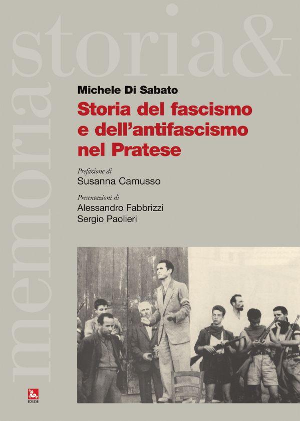 """Storia del fascismo e dell'antifascismo nel pratese"""