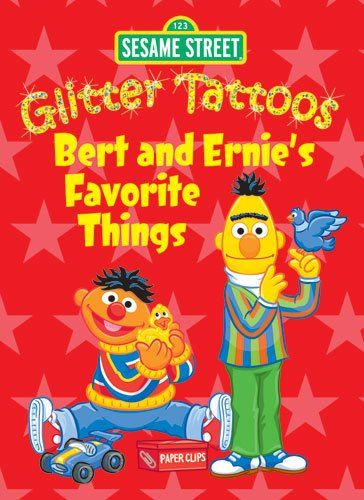 Sesame Street Glitter #Tattoos Bert and Ernie's Favorite Things (Sesame Street #Tattoos)/Sesame Street, #Tattoos