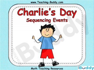 Sequencing Events - Charlie's Day teaching resource