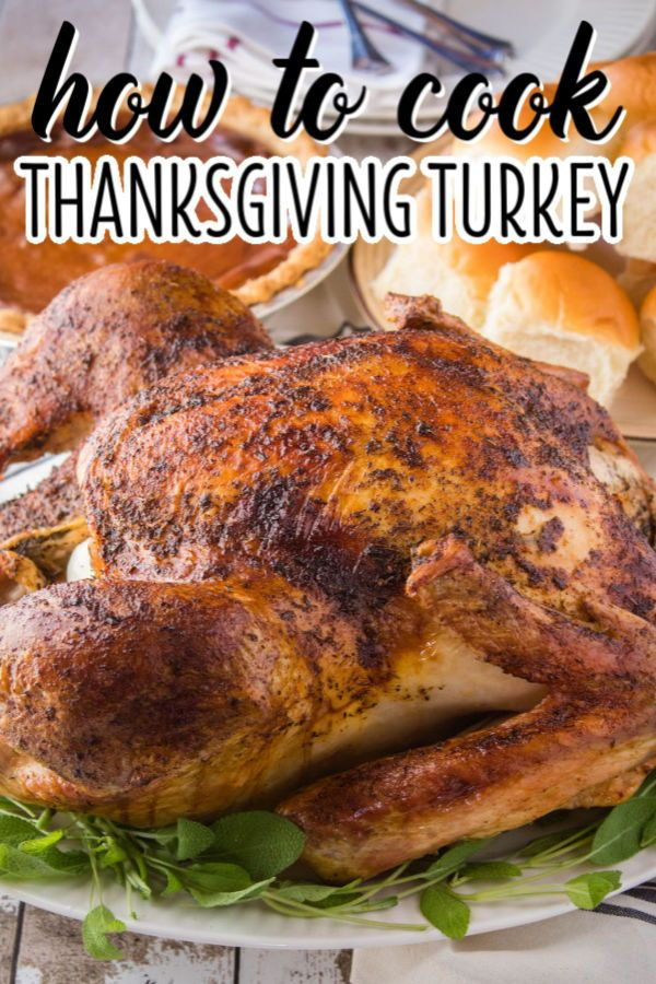 How To Cook A Turkey For Thanksgiving In 2020 Thanksgiving Cooking Cooking Thanksgiving Turkey Cooking