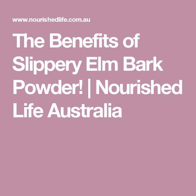 The Benefits of Slippery Elm Bark Powder! | Nourished Life Australia