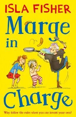 Marge In Charge - Order Your Signed Copy! : Why follow the rules when you can invent your own? - Isla Fisher