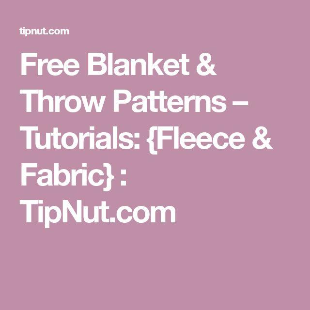 Free Blanket & Throw Patterns – Tutorials: {Fleece & Fabric} : TipNut.com