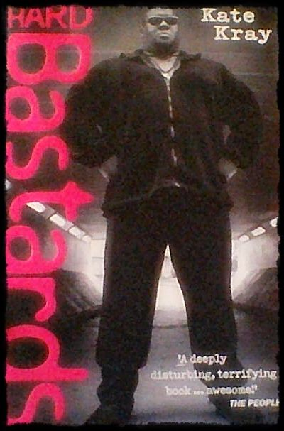 """Got this book free, about 2 years ago, from the Drama Department's Library at my school. Very interesting. """"Hard Bastards"""" by Kate Kray."""