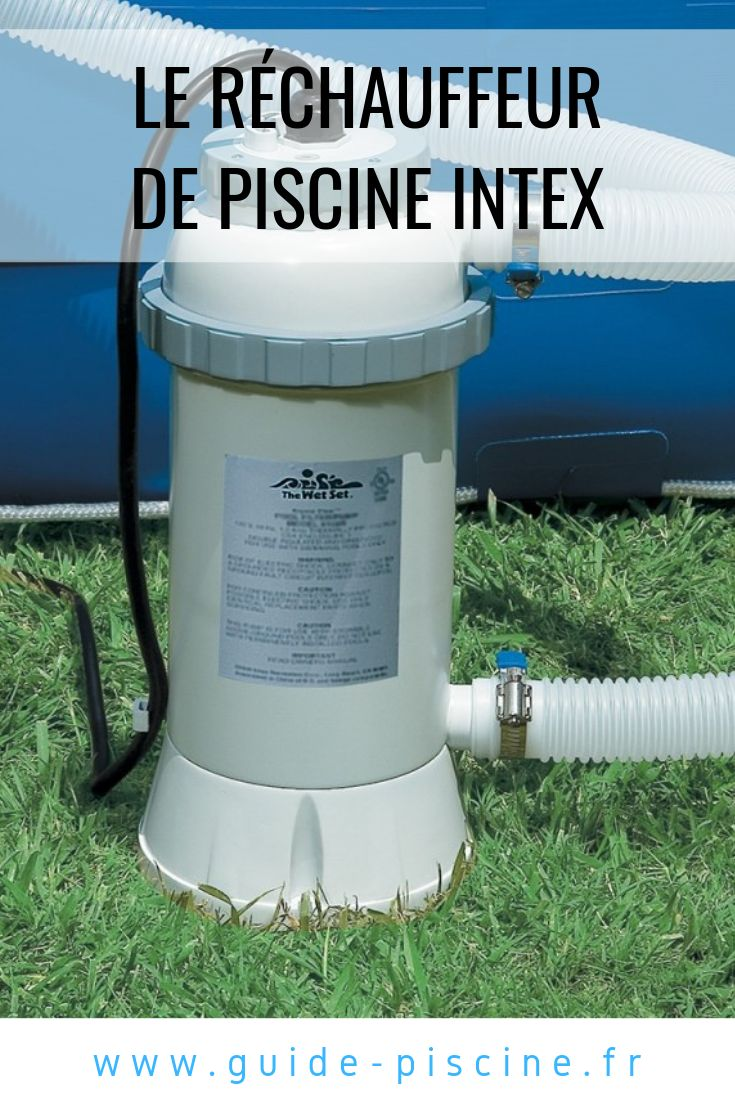 Le réchauffeur de piscine Intex  Piscine intex, Chauffage de