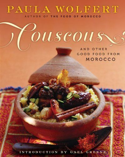 Couscous And Other Good Food From Morocco: Paula Wolfert: 9780060913960: Books - Amazon.ca
