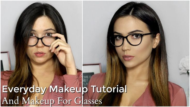 Everyday Makeup Tutorial Routine   Makeup For Glasses 2017 - YouTube