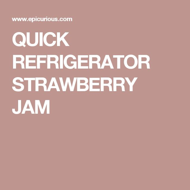 QUICK REFRIGERATOR STRAWBERRY JAM