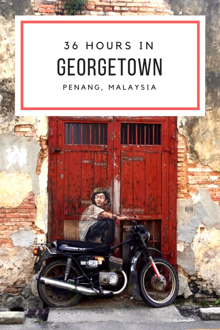 36 Hours in George Town | Penang, Malaysia | by Moore Misadventures