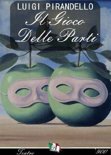 Il gioco delle parti (Italian Edition) by Luigi Pirandello. $1.19. Publisher: Francesco Libri (September 6, 2010). 70 pages