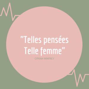 """Citation Oprah Winfrey """"Telles pensées, telle femme"""""""
