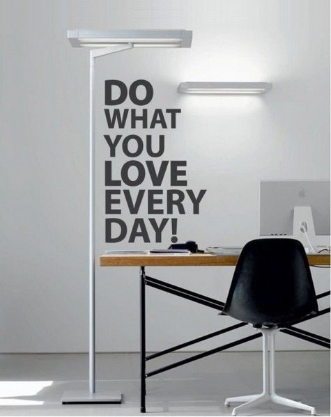 Do what you love every day!