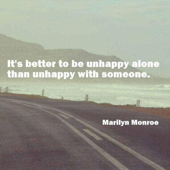 marilyn monroe sprüche englisch It's better to be unhappy alone than unhappy with someone  marilyn monroe sprüche englisch