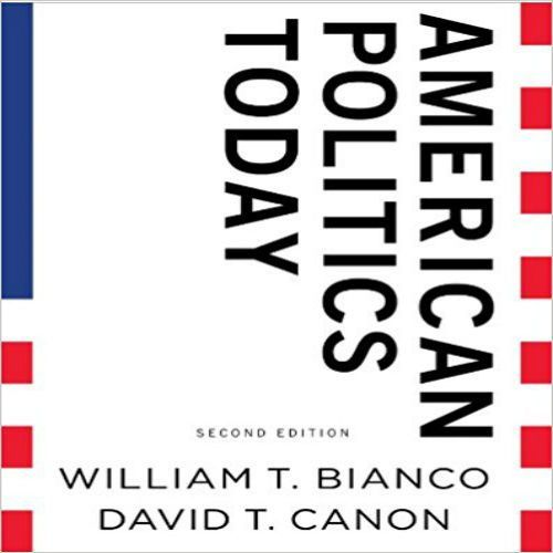 Solutions Manual for American Politics Today 2nd Edition by William T. Bianco,‎ David T. Canon