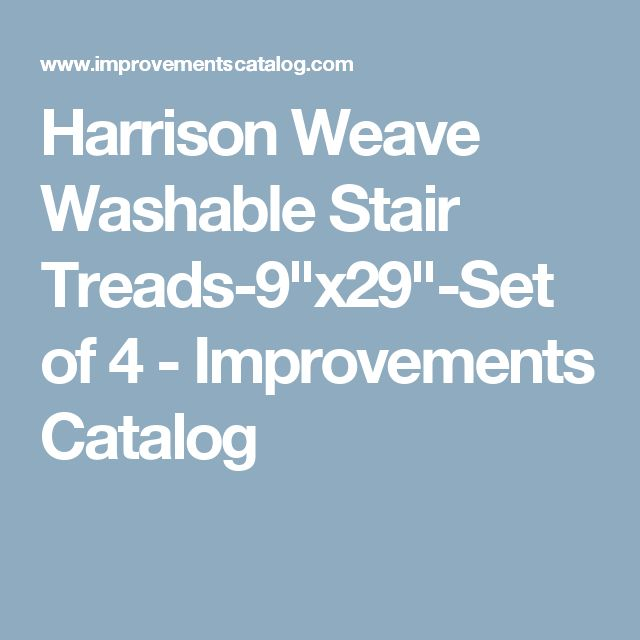 Best Harrison Weave Washable Stair Treads 9 X29 Set Of 4 Improvements Catalog Stair Treads 400 x 300