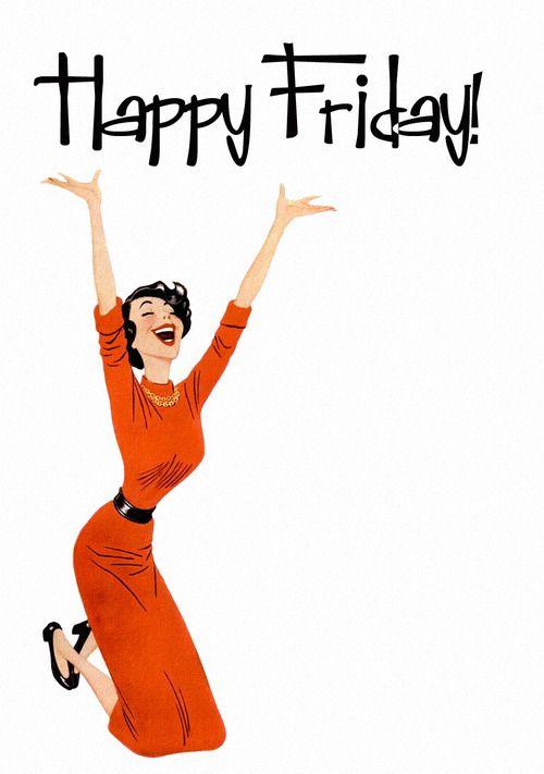 Hallelujah it's Friday!  Mother always said I was going to wish my life away but there is just something good about Friday's.