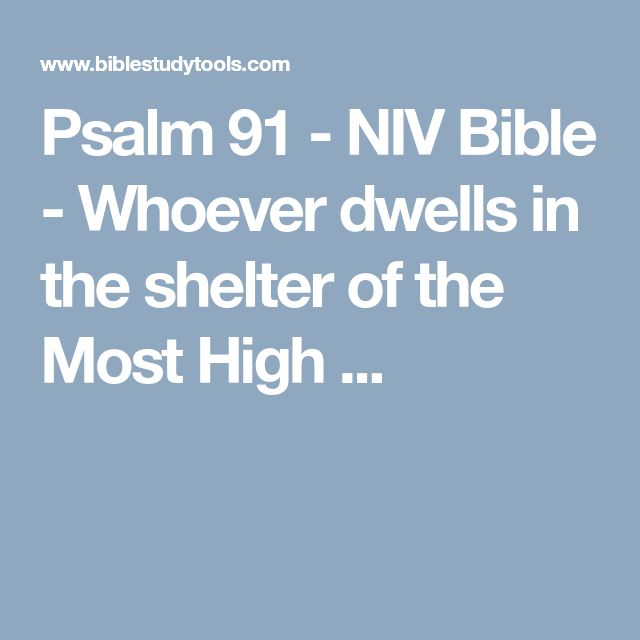 Psalm 91 - NIV Bible - Whoever dwells in the shelter of the Most High ...