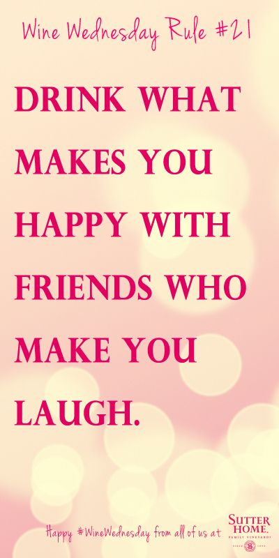 Friendship And Wine Sayings : Best drinking quotes ideas on drink