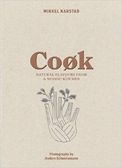 Cook Natural Flavours From A Nordic Kitchen.