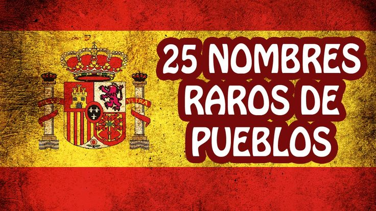 25 pueblos con nombres mas extraños de España - Sabías que...