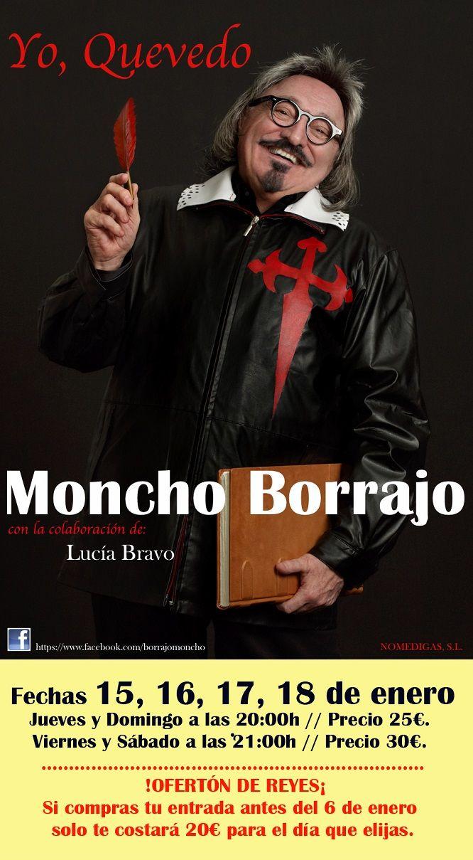 MONCHO BORRAJO. Obra teatral: Yo, Quevedo, (Comedia)