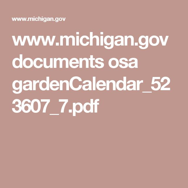 www.michigan.gov documents osa gardenCalendar_523607_7.pdf