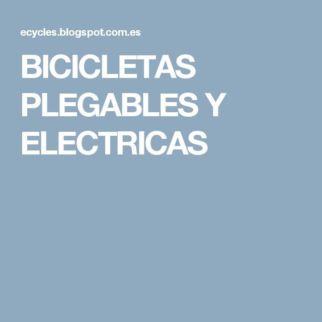 BICICLETAS PLEGABLES Y ELECTRICAS