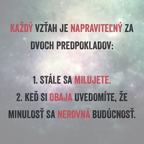#vztah #cesta #napravit #dva #predpoklad #laska #milovat #lubit #obaja #uvedomit #minulost #buducnost #citat #citaty #citatysk #slovak #slovakia #slovensko #quote #quotes