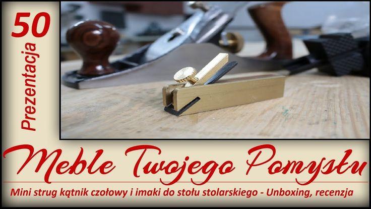 Mini strug kątnik czołowy i imaki do stołu stolarskiego - Unboxing, recenzja