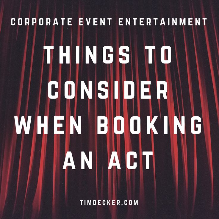 25 best corporate event ideas images on pinterest corporate events corporate event entertainment things to consider when booking an act tim decker malvernweather Image collections