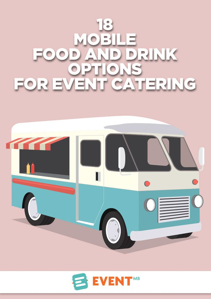 18 Mobile Food Drink Options For Event Catering