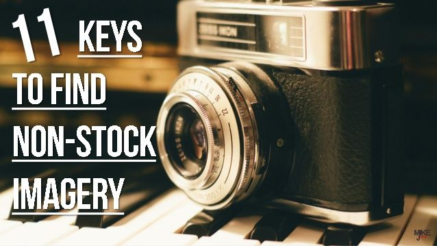 11 keys to find non-stock imagery