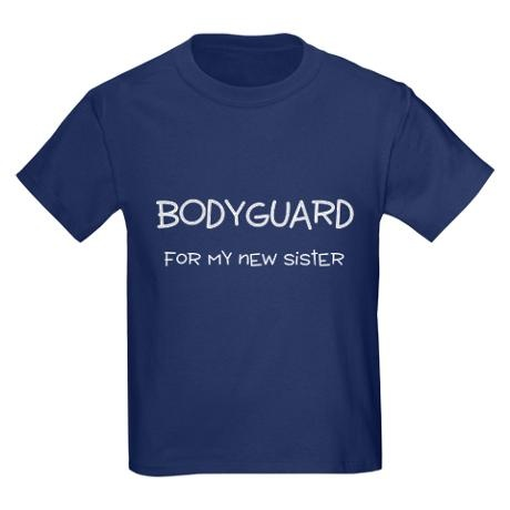 Bodyguard for my new sister  T-Shirt -  Cute! I want to get this for Nathan's Big Sibling Kit. <3