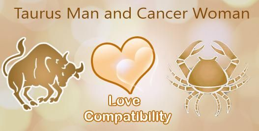 Taurus Woman Cancer Man - A Satisfying Invigorating Pairing