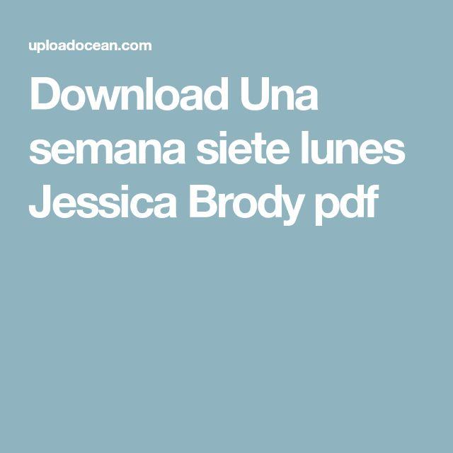 Download Una semana siete lunes Jessica Brody pdf