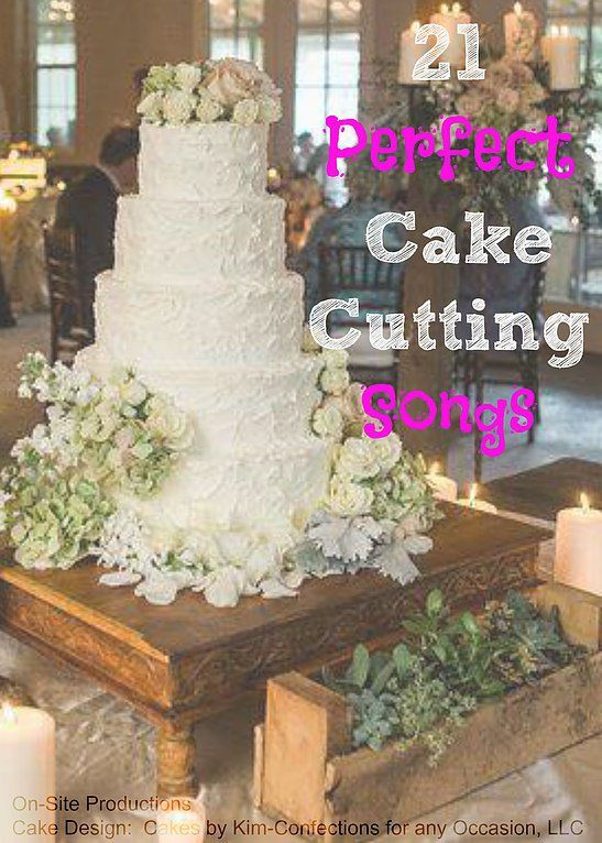 On-Site Wedding Receptions   Cake Cutting Songs