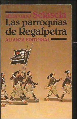 Las parroquias de Regalpetra: Leonardo Sciascia: 9788420604527: Amazon.com: Kindle Store