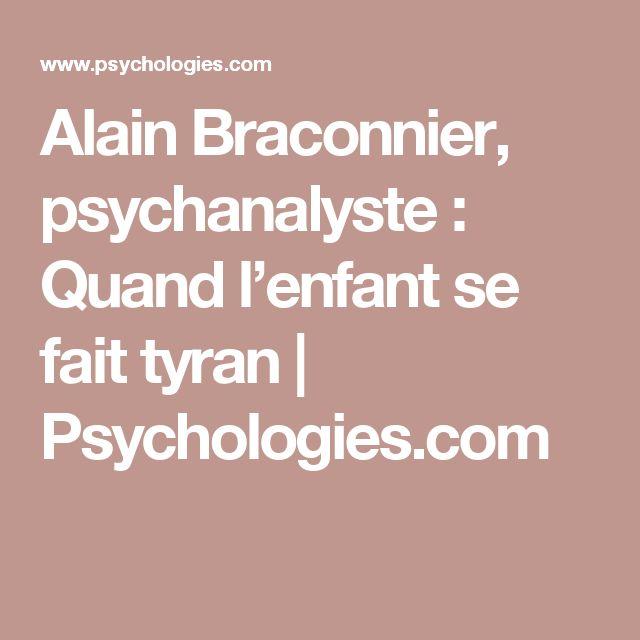 Alain Braconnier, psychanalyste : Quand l'enfant se fait tyran | Psychologies.com