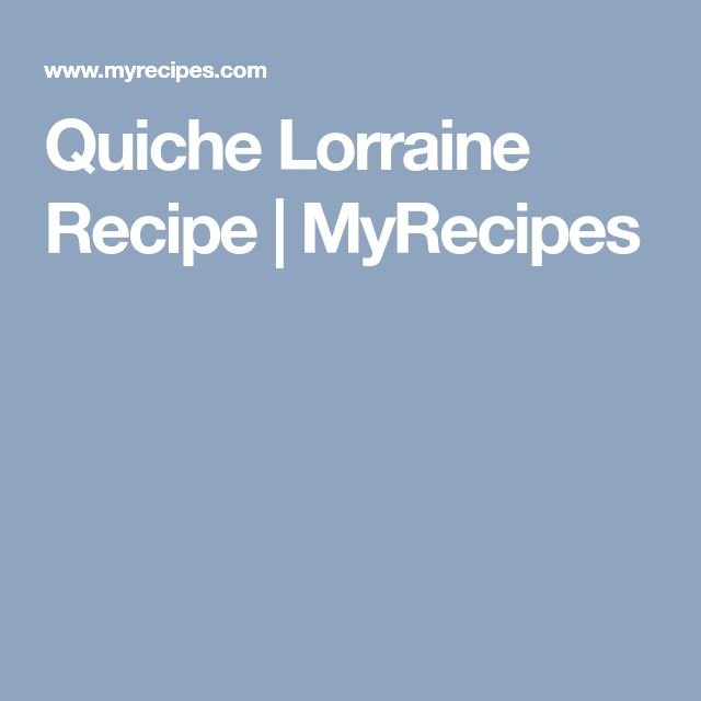 Quiche Lorraine Recipe | MyRecipes