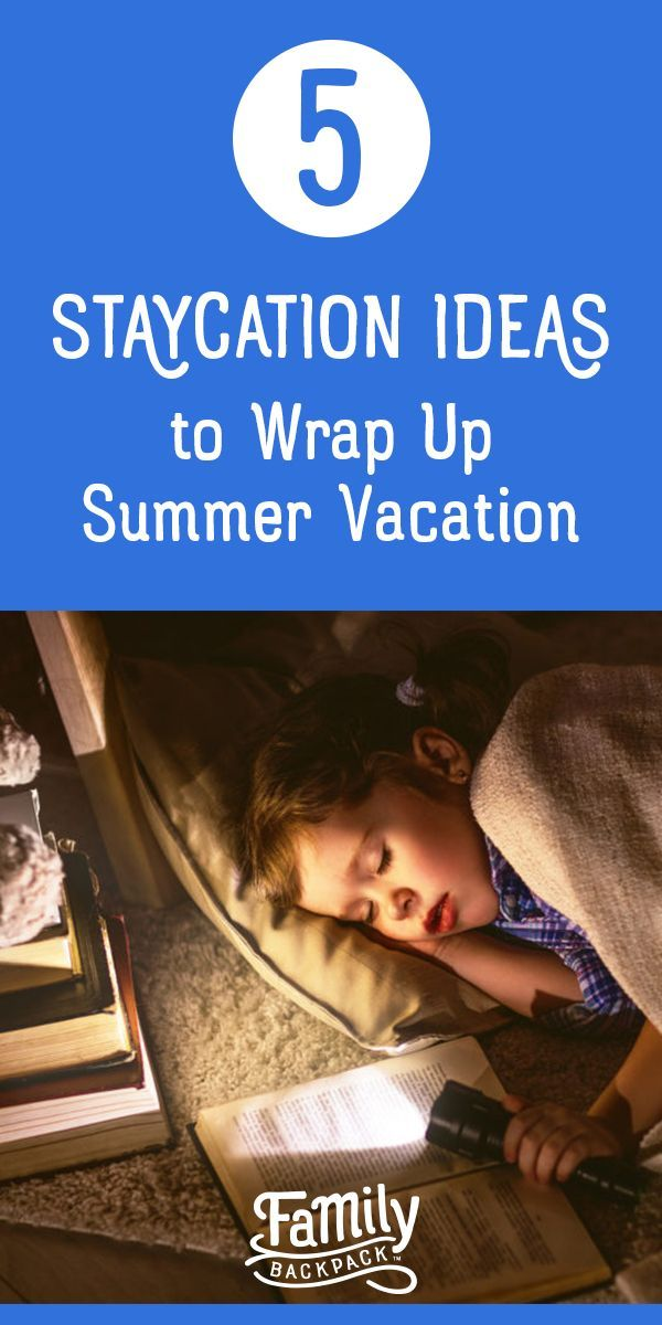 5 Staycation Ideas to Wrap Up Summer Vacation – Summer Travel