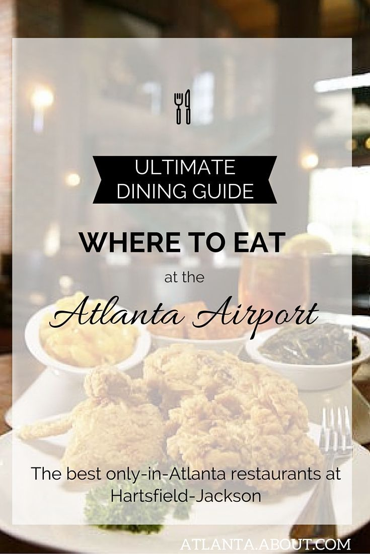 The best only-in-Atlanta restaurants at Hartsfield-Jackson Airport.