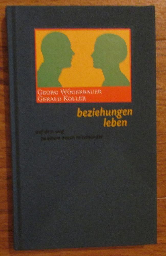Beziehungen leben * Auf dem Weg zu einem neuen Miteinander * Wögerbauer 2002