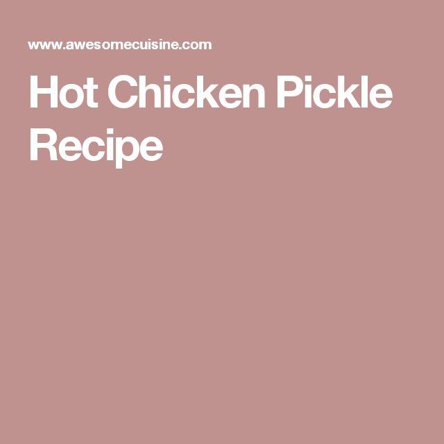 Hot Chicken Pickle Recipe