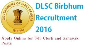 DLSC Birbhum Recruitment 2016, 343 Gram Panchayat Karmee, Sahayak, Secretary Posts , Online Apply for DLSC Birbhum Bharti 2016, check DLSC Vacancy details.