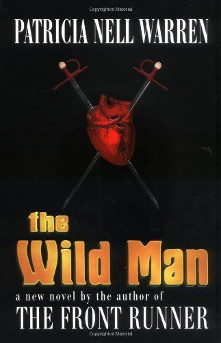 The Wild Man by Patricia Nell Warren. $19.95. Author: Patricia Nell Warren. Publisher: Wildcat Press; First Edition edition (April 1, 2001). Publication: April 1, 2001