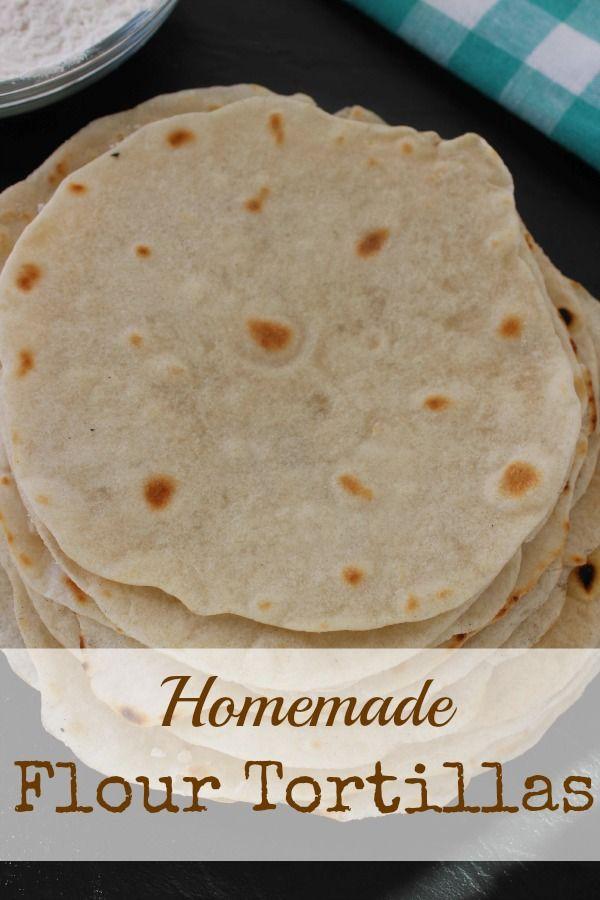 How to Make Homemade Flour Tortillas | Recipe | Homemade ...