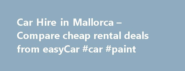 Car Hire in Mallorca – Compare cheap rental deals from easyCar #car #paint http://uk.remmont.com/car-hire-in-mallorca-compare-cheap-rental-deals-from-easycar-car-paint/  #car hire mallorca #Search for car hire in Mallorca Hire a car in Mallorca with easyCar the low cost, online car hire specialists. Car hire in Mallorca offers budget travelling on an island with a famous nightlife and which receives some of the most glorious weather in the Mediterranean. easyCar provides rental facilities in…
