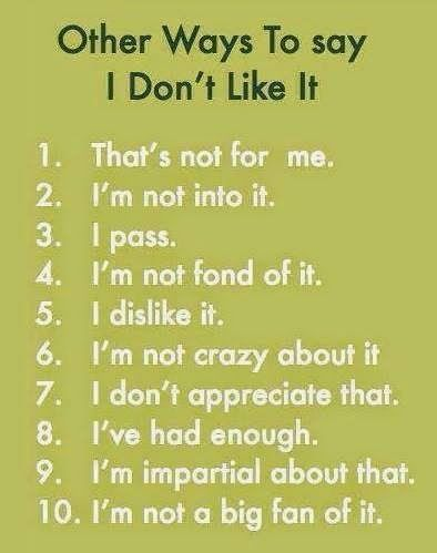 "Castle School Agua Dulche|Other Ways to Say ""I Don't Like It""
