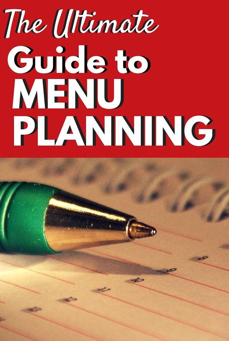 The Ultimate Guide to Menu Planing - top 10 things you MUST do to get real food on the table every night!